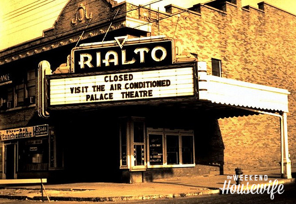The Weekend Housewife - Hometown Series - Rialto Theater